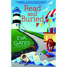 Read and Buried (Lighthouse Library Mystery, #6) by Eva Gates